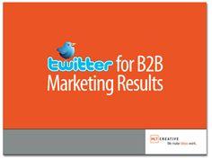 Twitter for B2B marketing results - the webinar presentation deck