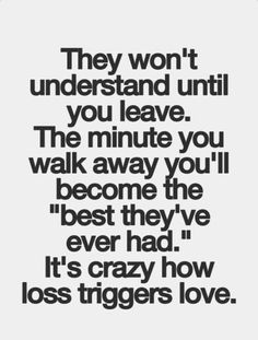 Stupid but true... I appreciated you daily. You just took me for granted and then left when you found a new place to live, back in the past. Fuck you and that bitch!