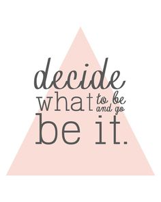 decide what to be