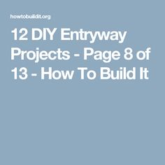 12 DIY Entryway Projects - Page 8 of 13 - How To Build It