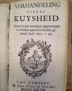 The precursor of the Prentice Hall device. Verhandeling over de Kuysheid. Niet is'er dat waerdig is opgewoogen te worden tegens een kuysch gemoed. Eccli. XXVI. v. 20. - Utrecht, Cor. Guil. Le Febvre, 1727. - (8), 115, (4) pp. - Vol perkamenten band.