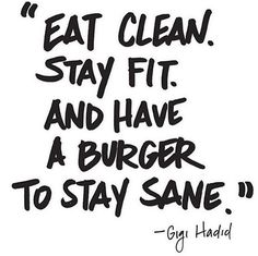 eat clean, stay fit, & have a burger to stay sane