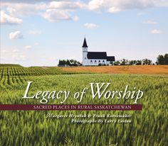 Legacy of Worship: Sacred Places in Rural Saskatchewan by Margaret Hryniuk and Frank Korvemaker. Photography by Larry Easton.  This highly-anticipated companion volume to the best-selling Legacy of Stone: Saskatchewan's Stone Buildings combines brilliant colour images of the buildings people worship in with the fascinating stories of those places and people. Legacy of Worship profiles over 60 rural churches, representing 15 spiritual denominations.