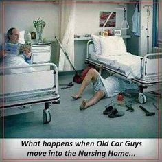 """What happens when """"Old Car"""" Guys move into the Nursing Home... #senior #humor"""