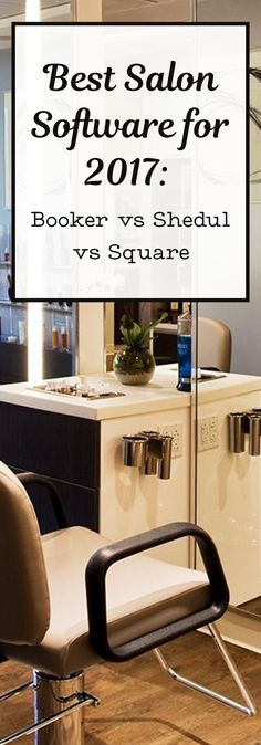 Best Salon Software for 2017: Booker vs Shedul vs Square