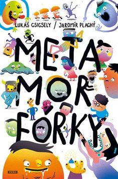 Metamorfórky - Lukáš Csicsely   Kosmas.cz - internetové knihkupectví Kids Rugs, Decor, Decoration, Kid Friendly Rugs, Decorating, Nursery Rugs, Deco
