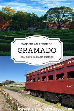 Como unir o tour da Maria Fumaça com outras atividades bem legais em Gramado