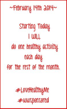 Starting Today I will do one healthy activity each day for the rest of the month #LoveHealthyMe