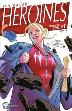 COMIC BOOK: Heroines # 1. PUBLISHER: Space Goat Productions. WRITER(S) Ted Naifeh. ARTIST: Ted Naifeh. COVER ARTIST: Ted Naifeh. ORIGINAL RELEASE DATE: 5 / 31 / 2017. COVER PRICE: $6.99. RATING: Teen +.