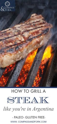 How to Grill a Steak to Perfection #steak #bbq #grill #paleo #glutenfree #BBQ #barbecue #barbeque #easyrecipe #meat How to Grill a Steak Like You're in Argentina https://www.compassandfork.com/recipe/how-to-grill-a-steak-like-you-are-in-argentina/?utm_campaign=coschedule&utm_source=pinterest&utm_medium=Compass%20and%20Fork-%20Food%20and%20Travel&utm_content=How%20to%20Grill%20a%20Steak%20Like%20You%27re%20in%20Argentina