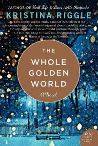 The Whole Golden World book cover #kristinariggle