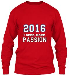 New Year 2016 Passion IMPORTANT: These shirts are only available for a LIMITED TIME, so act fast and order yours now  Buy 2 or more with FRIENDS and save on shipping!  Many color and size choices  How to order: 1. Select shirt color 2. Click the big green 'Buy it now' button below 3. Select size and quantity 4. Enter shipping and billing information  Secure Checkout via Paypal / Visa / MasterCard Not Sold in Stores or Online Anywhere Else 100% Designed & Printed in the USA Buy With…