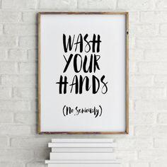 Merveilleux Printable Quotes Wash Your Hands Bathroom Art Bathroom Sign Printable Hand  Lettered Bathroom Wall Art Print