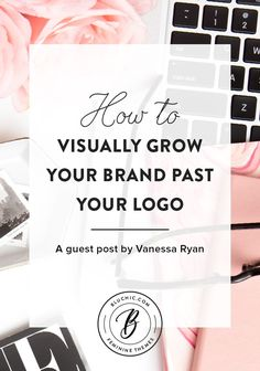 How to visually grow your brand past your logo to build a community, increase profitability and achieve your purpose. Let your brand & business blossom!