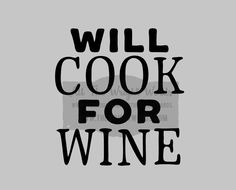 FREE SHIPPING //  4.4x4.7 Will Cook For Wine by AllTheWrightWords