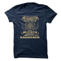 GARDENER T-Shirts, Hoodies. Check Price ==> https://www.sunfrog.com/Camping/GARDENER-123991549-Guys.html?id=41382