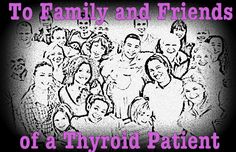A message to family or friends of those with thyroid disease: For twenty years, I had chronic and debilitating problems … Continued