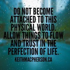 #keithmacpherson #dailyintention #nonattachment #flow #trust #allow #mindfulness #spirit #letgo