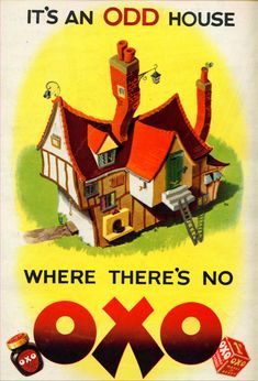 """Vintage OXO ad from 1950 (Campbell Soup brand until 2006 in the UK): """"It's an odd house where there's no OXO."""""""