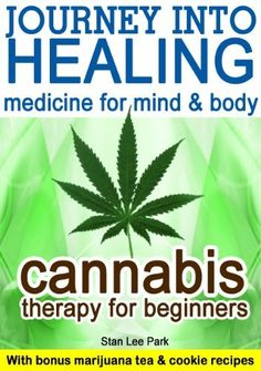 Cannabis Therapy for Beginners : Including do it yourself Marijuana Tea and Cookie recipes by Stan Lee Park, http://www.amazon.com/dp/B00HSR5EHC/ref=cm_sw_r_pi_dp_8kR3sb0QAVBY3