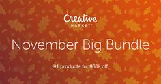 Check out November Big Bundle by on Creative Market