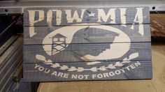 POW MIA rustic wooden sign by TinysSignsandDesigns on Etsy https://www.etsy.com/listing/252710747/pow-mia-rustic-wooden-sign