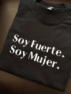 Mujer Fuerte Shirt by on Etsy Mothers Day Shirts, Mom Shirts, Funny Shirts, Shirt Print Design, Shirt Designs, Shirt Embroidery, Personalized T Shirts, Shirts With Sayings, Custom T