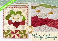"""Vintage Blessings Wall Hanging - June - PDF Download: THIS PRODUCT IS A PDF DOWNLOAD that must be downloaded and printed by the customer. Create a darling wall hanging using your scraps! This Shabby Fabrics Exclusive finishes to 12"""" x 18"""" and features pinwheels & appliqued strawberries!"""