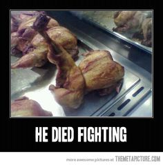 That chicken tried to Jean-Claude Van Damme his way out of the oven!