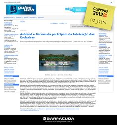 ::Maxpress::  Ashland e Barracuda participam da fabricação das Ecobalsas  Acesse o link da matéria http://www.maxpressnet.com.br/Conteudo/1,502660,Ashland_e_Barracuda_participam_da_fabricacao_das_Ecobalsas,502660,5.htm