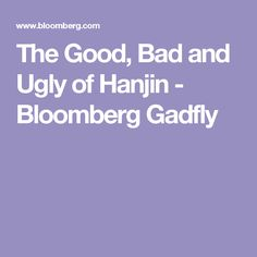 The Good, Bad and Ugly of Hanjin - Bloomberg Gadfly