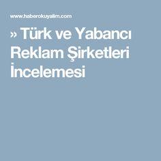 » Türk ve Yabancı Reklam Şirketleri İncelemesi