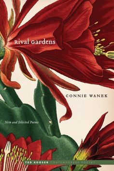 Rival Gardens: New and Selected Poems by Connie Wanek
