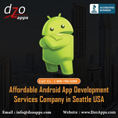 DzoApps.com is a biggest #android #application #development #service company in #Seattle USA. We creates the best android application by highly experienced and more talented developer team. We never give  unusable  application services client #application. We are using all testing life cycle phase. We give bug free #mobile application services entire area of USA.