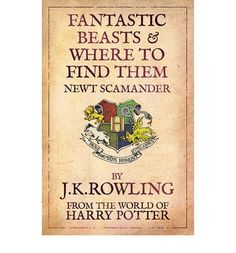 Fantastic beasts and where to find them, J.K.Rowling -The book depository