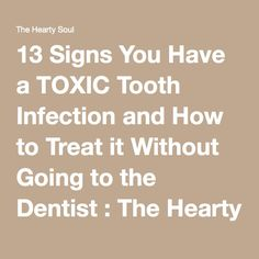 13 Signs You Have a TOXIC Tooth Infection and How to Treat it Without Going to the Dentist : The Hearty Soul