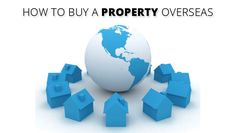 How to Buy a Property overseas