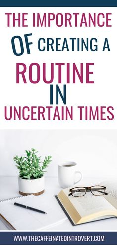 The Importance Of Creating A Routine In Uncertain Times Time Management Tips, Self Improvement Tips, Anxiety Relief, Mindful Living, Me Time, Introvert, Health And Wellness, Mental Health, Better Life