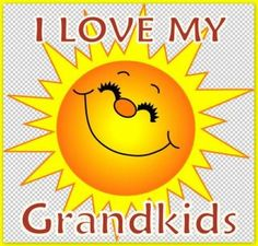 """I love my grandkids"""