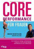 Core Performance für Frauen: Das revolutionäre Workout für eine gute Haltung straffe Muskeln und eine schlanke Figur