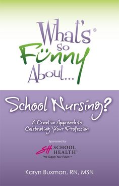 What's So Funny About School Nursing...Book