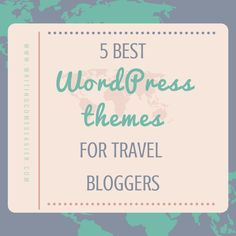 5 Best WordPress Themes For Travel Bloggers to Download For FREE