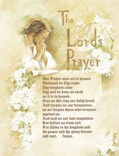 lord's prayer | Our Heavenly Father above, Creator of love