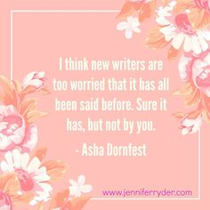 Happy Words of Wisdom Wednesday! This week's quote is from #AshaDornfest As an writer we all have insecurities (I know I do), and while there are so many similar story lines, we all have our own unique style of crafting that story, our characters and our prose. And if you haven't found that style yet, don't worry, you will.  #WordsOfWisdomWednesday #AuthorLife