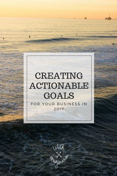 Creating Actionable Work Goals for 2017 — Wild Imagination