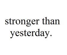 stronger than yesterday, it's nothing but my way. I'm stronger! Self Love Quotes, Mood Quotes, True Quotes, Quotes To Live By, Positive Quotes, Motivational Quotes, Inspirational Quotes, Qoutes, Steps Quotes