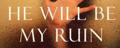 He Will be My Ruin, o novo livro de K.A. Tucker