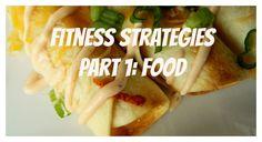 Fitness Strategies Part 1: Nutrition