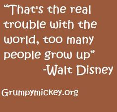 Grumpy refuses to grow up if it means no more Walt Disney World!