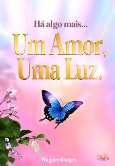 livro ha algo mais um amor uma luzLivro Há Algo Mais... Um Amor, Uma Luz